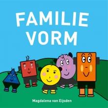 Magdalena Van Eijsden , Familie Vorm