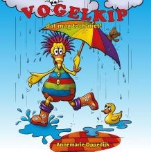 Annemarie Oppedijk , Vogelkip, dat mag toch niet?