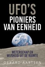 Gerard Aartsen , UFO`s; Pioniers van eenheid