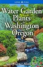 Beck, Alison Water Garden Plants for Washington and Oregon