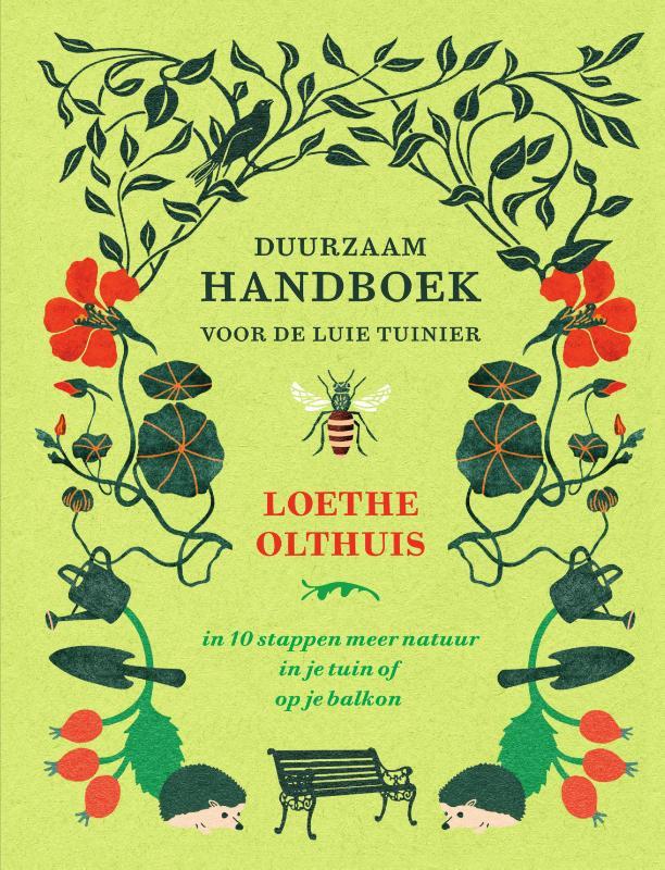 Loethe Olthuis,Duurzaam handboek voor de luie tuinier