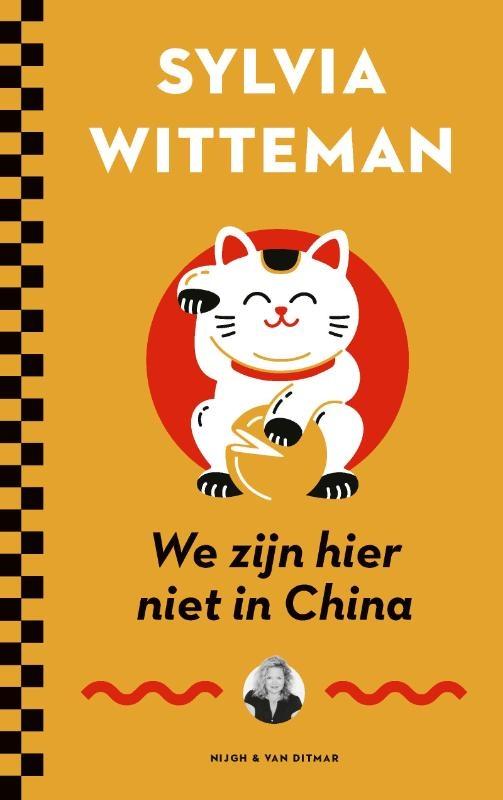Sylvia Witteman,We zijn hier niet in China