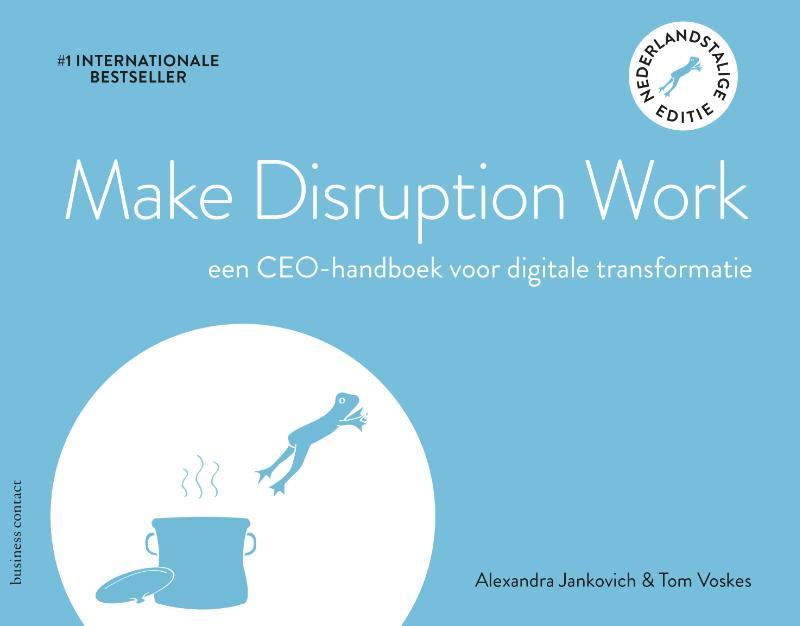 Alexandra Jankovich, Tom Voskes,Make Disruption Work