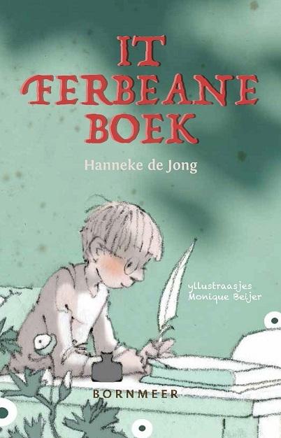Hanneke de Jong,It Ferbeane Boek