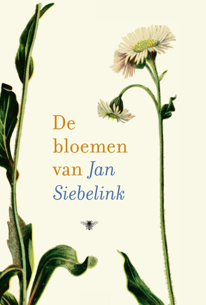Jan Siebelink,De bloemen van Jan Siebelink