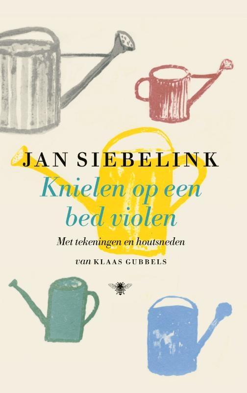 Jan Siebelink,Knielen op een bed violen (geïllustreerd)