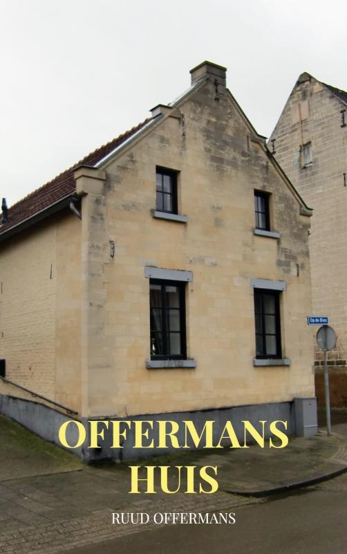 Ruud Offermans,Offermans huis