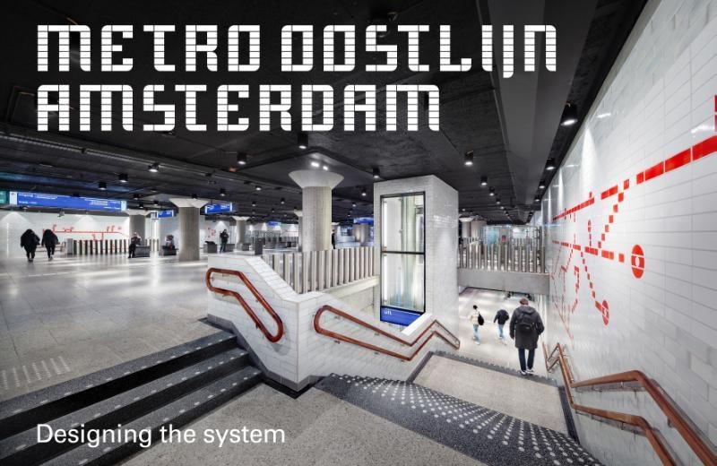 Maarten van Bremen, Jeroen van Erp, Maarten Lever,Metro Oostlijn Amsterdam
