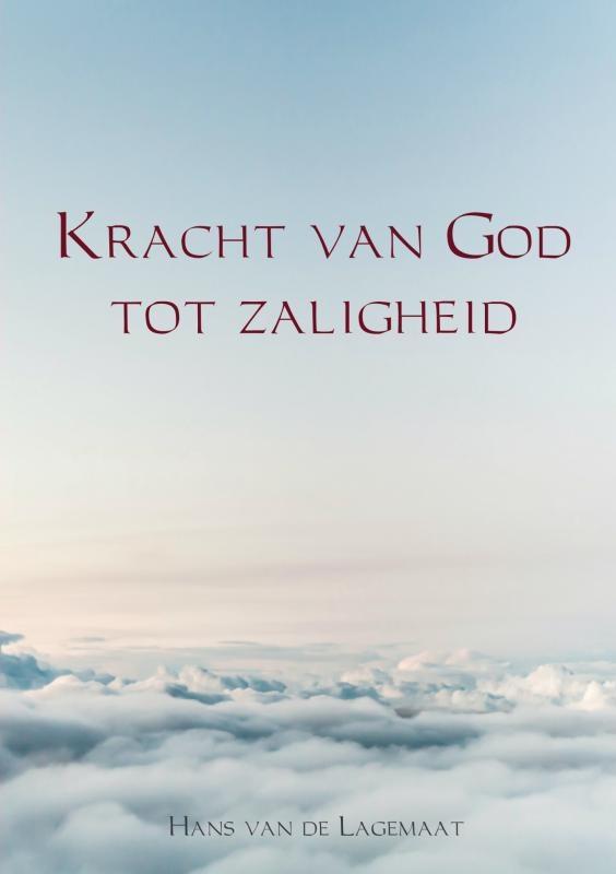 Hans van de Lagemaat,Kracht van God tot zaligheid