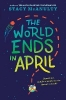 Stacy McAnulty,The World Ends in April