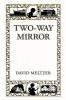 Meltzer, David,Two-Way Mirror