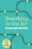 Richard Roper,Something to Live For