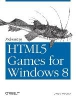 Freeman, Jesse,Releasing HTML5 Games for Windows 8