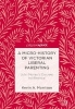 Morrison, Kevin A.,A Micro-History of Victorian Liberal Parenting