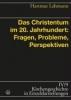 Lehmann, Hartmut,Das Christentum im 20. Jahrhundert: Fragen, Probleme, Perspektiven