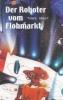 Dragt, Tonke,Der Roboter vom Flohmarkt / Route Z