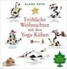 Puth, Klaus,Fröhliche Weihnachten mit den Yoga-Kühen