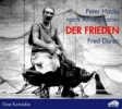 Hacks, Peter,Der Frieden. CD + DVD