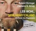 Düringer, Roland,Leb wohl, Schlaraffenland