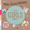 Hetty Van Aar,For Girls Only! Best Friends Foldies