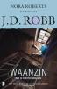 <b>J.D.  Robb</b>,Waanzin