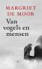 <b>Margriet de Moor</b>,Van vogels en mensen