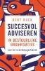 <b>Bert  Ruck</b>,Succesvol adviseren in bestuurlijke organisaties - Leer het in de Belangenfabriek