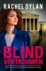 <b>Rachel  Dylan</b>,Blind vertrouwen