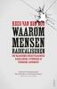 <b>Kees van den Bos</b>,Waarom mensen radicaliseren