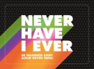 ,<b>Never Have I Ever</b>