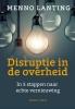 Menno  Lanting,Disruptie in de overheid