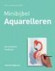 <b>Wendy  Jelbert, Ian  Sidaway</b>,Minibijbel Aquarelleren