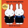 <b>Dick Bruna</b>,Opa en oma pluus in het Twents