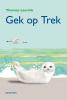 <b>Thomas  Leerink</b>,Gek op Trek