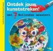<b>Ceciel de Bie, Reinoud  Leenen</b>,Ontdek jouw kunststreken met 7 Hollandse meesters