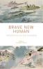 <b>Alexander  Mouret</b>,Brave New Human