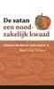 <b>Bert van Veluw</b>,De satan - een noodzakelijk kwaad