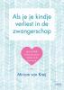 <b>Miriam  van Kreij</b>,Als je je kindje verliest in de zwangerschap