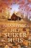 Susan  Wiggs ,Het suikerhuis