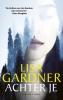 <b>Lisa  Gardner</b>,Achter je