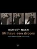 <b>Ramsey  Nasr</b>,Mi have een droom