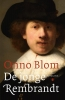 <b>Onno  Blom</b>,De jonge Rembrandt