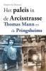 <b>Margreet den Buurman</b>,Het paleis in de Arcisstrasse, Thomas Mann en de Pringheims