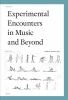 ,Experimental encounters in music and beyond