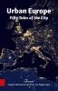 Anne van Wageningen Virginie  Mamadouh,Urban Europe, Fifty tales of the city