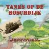 Jan van Hout ,Tanks op de Boschdijk