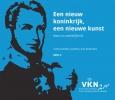 <b>Eveline  Koolhaas-Grosfeld, Anna  Rademakers</b>,Een nieuw koninkrijk, een nieuwe kunst + cd rom