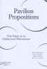 Ashley  Paine Wouter  Davidts  John  Macarthur  Susan  Holden,Pavilion Propositions