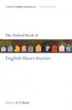 Byatt, A S Oxford Book of English Short Stories