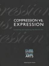 Onians, John Compression vs Expression - Containing and Explaining the World`s Art